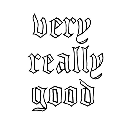 Very Really Good by Kurtis Conner is a Quotes temporary tattoo from inkbox - 1